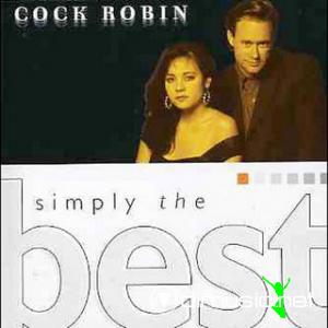 Cock Robin - Simply the Best
