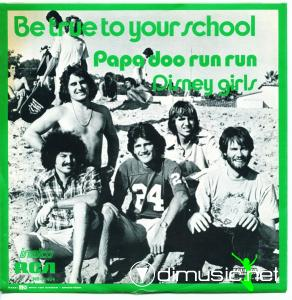 Papa Doo Run Run - Be True To Your School / Disney Girls