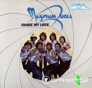 Magnum Force - Share My Love 1982