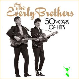 Everly Brothers - 50 Years Of Hits (2009)