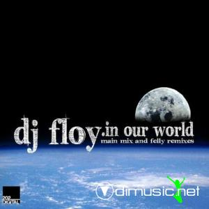 DJ Floy - In Our World