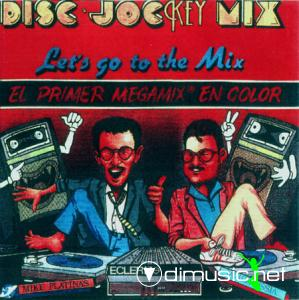 Various - Disc·Jockey Mix (Let's Go To The Mix) Vol.1-2-3 (Vinyl, LP) (1986-1988)