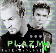 Plazma - Take My Love (2000)