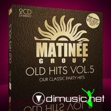 Matinee Group Old Hits: Vol.5  2009