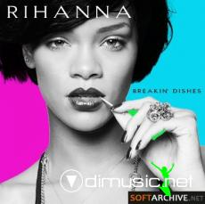Rihanna - Breakin' Dishes [Remixes] 2009