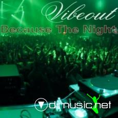 Vibeout - Because The Night [Full Single 2007]