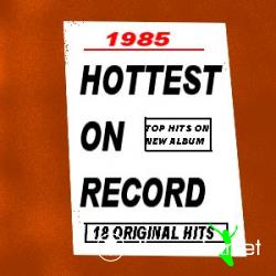 Hottest Hits On Record 1985