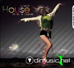 House music exclusive 17.04.09