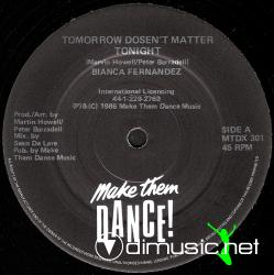 Bianca Fernandez - Tomorrow Dosen't Matter Tonight (Vocal Version 1986)