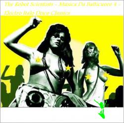 The Robot Scientists - Musica Da Batticuore 4 - Electro Italo Disco Classics