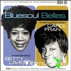 Betty Lavette & Carol Fran - Bluesoul Belles - The Complete Calla, Port & Roulette Recordings