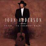 John Anderson - Takin' The Country Back[1997]