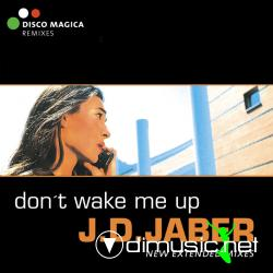 J.D. Jaber - Don't Wake Me Up (New Extended Mixes) (CDM)