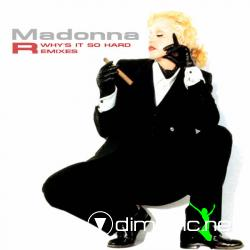 Madonna - Why's It So Hard