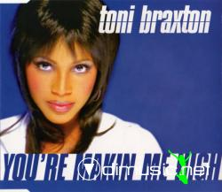 Toni Braxton - You're Makin' Me High (Remixes)