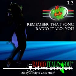 RADIO ITALO4YOU REMEMBER THAT SONG VOL.13