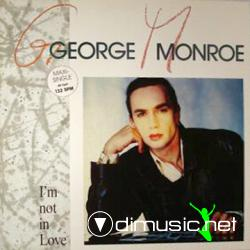 George Monroe - I'm not in love