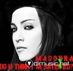 Madonna - Do U think I´m Satisfied