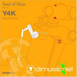 Soul Of Man - Y4K - Breakin' In The House (2004)
