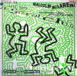 Malcolm McLaren and World's Famous Supreme Team Show* - Scratchin'