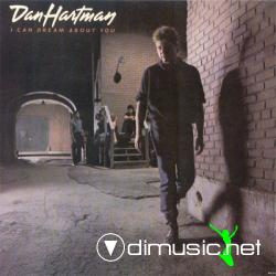 DAN HARTMAN - I Can Dream About You - 1984 Single