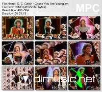 C. C. Catch - Cause You Are Young
