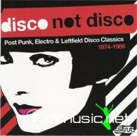 disco not disco - post punk electro & leftfield disco classics 1974-1986 (2008)