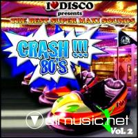I Love Disco Crash 80s Vol 2 (2009)