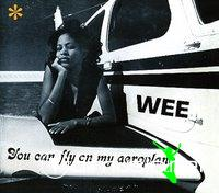 WEE . YOU CAN FLY ON MY AEROPLANE . 1977