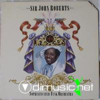 Sir John Roberts - And The Sophisticated Funk Orchestra