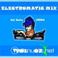 DJ DEKE - ELECTROMATIC MIX VOL.02  [2006]