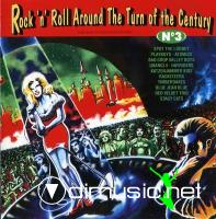 Rock n Roll Around The Turn Of The Century  Vol 3