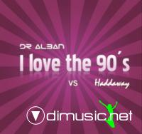 Dr Alban vs Haddaway - I Love the 90's (2008) + Bonus