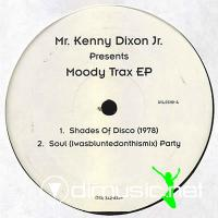 Mr. Kenny Dixon Jr.* - Moody Trax EP