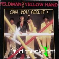 Feldman And Yellow Hand - Can You Feel It? / You Want Every Night (1980)