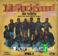 BOB ALADENIYI AND HIS JUJU ROCK STARS - JUJU ROCK SOUND VOL. 1 (TAKE YOUR CHOICE RECORDS, TYC40-L, 1970s)