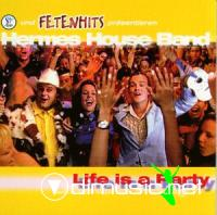 Hermes House Band - Life Is A Party - 2000