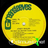 Josey Wales - No Way Better That Yard - The Outlaw 1983