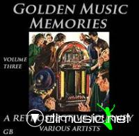 Golden Music Memories - Volume Three