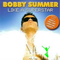 Bobby Summer - Like A Superstar (1999)