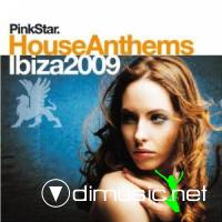 Pinkstar House Anthems - Ibiza 2009
