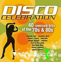 Disco Celebration (40 Remixed Hits of the 70's & 80's)