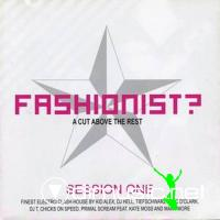VARIOUS - Fashionist? - Session One - A Cut Above The Rest (2004)
