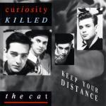 Curiosity Killed the Cat - Keep Your Distance [1987]
