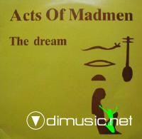 Acts of Madmen - The Dream [1987]