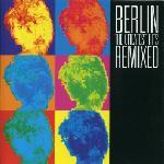 Berlin - The Greatest Hits Remixed [2000]