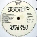 Information Society - Now That I Have You [1991]