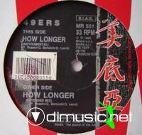 49 ERS - HOW LONGER [MAXI]