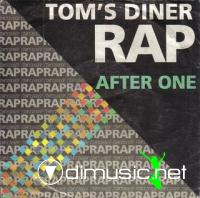 AFTER ONE - TOM'S DINER RAP