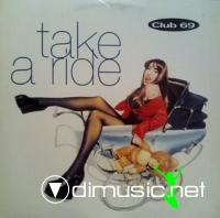 CLUB 69 - TAKE A RIDE [MAXI]